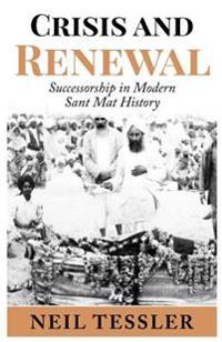 Crisis and Renewal: Succession in Modern Sant Mat