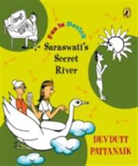 Saraswati's Secret River
