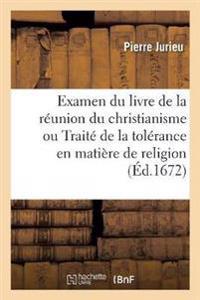 Examen Du Livre de La Reunion Du Christianisme Ou Traite de La Tolerance En Matiere de Religion
