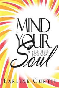Mind Your Soul: A Self Help Journal
