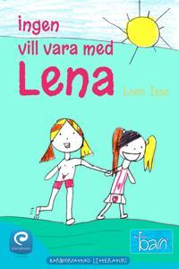 Ingen vill vara med Lena