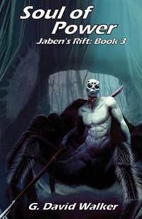 Soul of Power: Jaben's Rift, Book 3