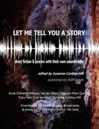 Let Me Tell You a Story: Short Fiction & Poems With Their Own Soundtracks
