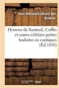 Hymnes de Santeuil, Coffin Et Autres Celebres Poetes Traduites En Cantiques, Sur Des Airs