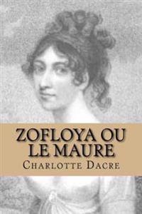 Zofloya Ou Le Maure: Histoire Du XV Eme Siecle