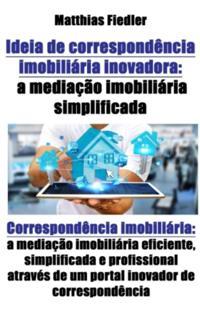 Ideia de correspondencia imobiliaria inovadora: a mediacao imobiliaria simplificada: Correspondencia imobiliaria