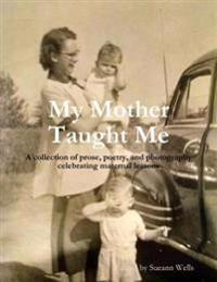 My Mother Taught Me