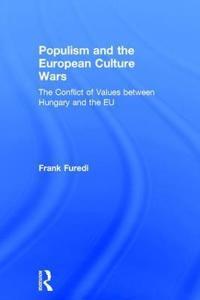 Populism and the European Culture Wars - Frank Furödi - böcker (9781138097407)     Bokhandel