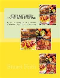 Stu's Kitchen: Taste Bud Testing: Kiwi Cooking, New Zealand Cuisine, Specialty Cooking