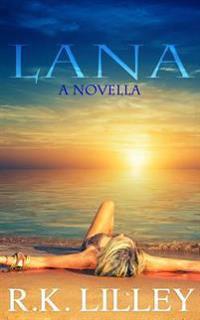 Lana: A Novella