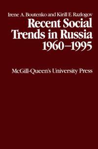 Recent Social Trends in Russia 1960-1995