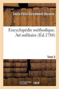 Encyclopedie Methodique. Art Militaire. Tome 3