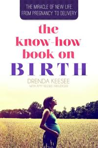 Know How Book on Birth: The Miracle of New Life Book