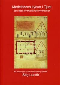 Medeltidens kyrkor i Tjust och dess kvarvarande inventarier : en arkeologisk och konsthistorisk guidebok