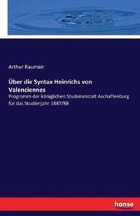 Uber Die Syntax Heinrichs Von Valenciennes