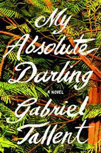 My absolute darling - a novel