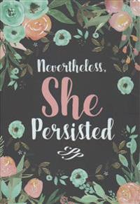 Nevertheless, She Persisted Journal (Diary, Notebook)