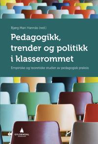 Pedagogikk, trender og politikk i klasserommet