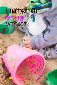 Kindergarten Writing Workbook: 6 X 9, 108 Lined Pages (Diary, Notebook, Journal, Workbook)