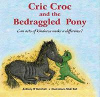 Cric Croc and the Bedraggled Pony: Can Acts of Kindness Make a Difference?