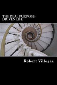 The Real Purpose-Driven Life