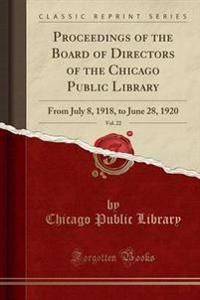 Proceedings of the Board of Directors of the Chicago Public Library, Vol. 22