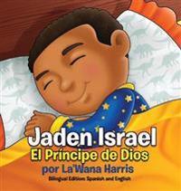 Jaden Israel: El Principe de Dios: Bilingual Edition: Spanish and English
