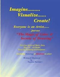 The Magic of Color & Secrets of Drawing: Everyone Is an Artist