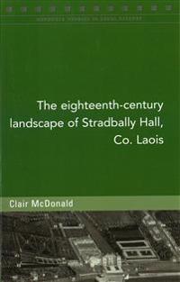 The Eighteenth-Century Landscape of Stradbally Hall, Co. Laois