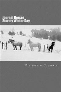Journal Horses Stormy Winter Day: (Notebook, Diary, Blank Book)