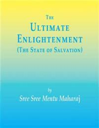 Ultimate Enlightenment (The State of Salvation)