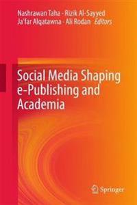 Social Media Shaping e-Publishing and Academia
