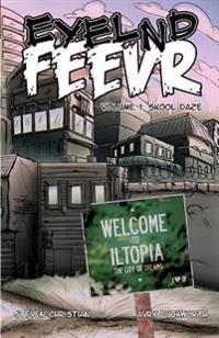 Eyelnd Feevr: Skool Daze