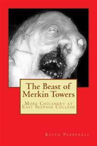 The Beast of Merkin Towers: More Chicanery at East Seepage College