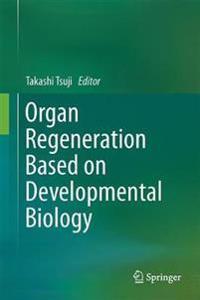 Organ Regeneration Based on Developmental Biology