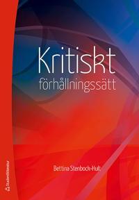 Kritiskt förhållningssätt : en vetenskaplig, etisk attityd och ett högskolepedagogiskt mål