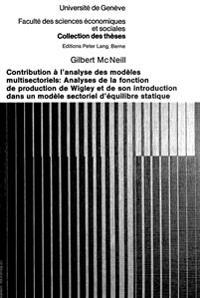 Contribution A L'Analyse Des Modeles Multisectoriels: Analyses de La Fonction de Production de Wigley Et de Son Introduction Dans Un Modele Sectoriel