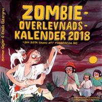 Zombieöverlevnadskalendern 2018 :  Din sista chans att förbereda dig