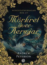 Mörkret över Aerwiar : Wingfeather  Bok ett