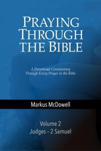 Praying Through the Bible: Volume 1