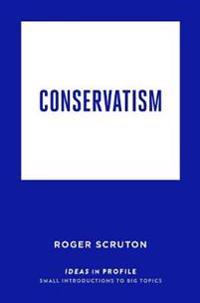 Conservatism: Ideas in Profile