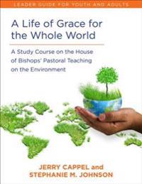 Life of Grace for the Whole World