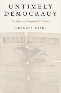 Untimely democracy - the politics of progress after slavery