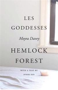 Moyra Davey - Les Goddesses/Hemlock Forest