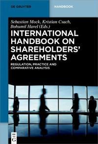 International Handbook on Shareholders´ Agreements: Regulation, Practice and Comparative Analysis