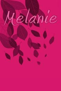 Melanie: A 6 X 9 Lined Journal