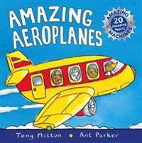 Amazing machines: amazing aeroplanes - anniversary edition