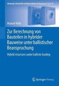 Zur Berechnung Von Bauteilen in Hybrider Bauweise Unter Ballistischer Beanspruchung