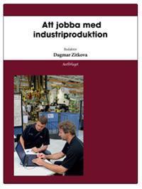 Att jobba med industriproduktion