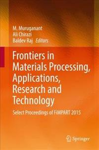 Frontiers in Materials Processing, Applications, Research and Technology